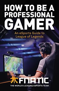 How To Be a Professional Gamer