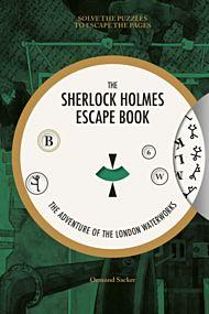 Sherlock Holmes Escape Book, The: The Adventure of