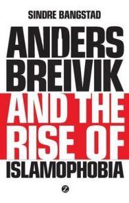 Anders Breivik and the rise of islamaphobia