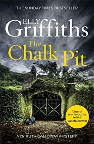 The Chalk Pit. The Dr Ruth Galloway Mysteries 9