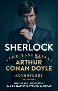 Sherlock: The Essential Arthur Conan Doyle Adventures Volume 1