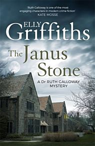 The Janus Stone. Dr Ruth Galloway Mysteries 2