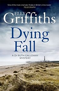 A Dying Fall. Dr Ruth Galloway Mysteries 5