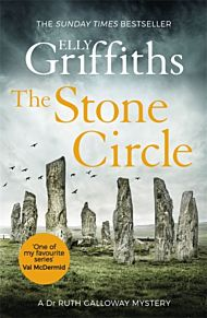 The Stone Circle. Dr Ruth Galloway Mysteries 11