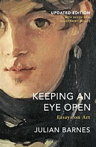 Keeping an Eye Open: Essays on Art (Updated Editio