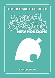 The Ultimate Guide to Animal Crossing New Horizons