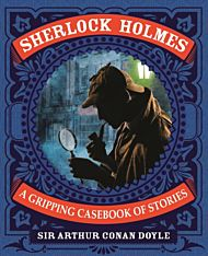 Sherlock Holmes: A Gripping Casebook of Stories