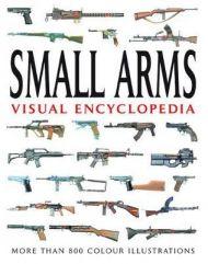 Small Arms Visual Encyclopedia: More Than 1000 Col