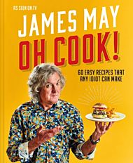 Oh Cook! 60 easy recipes that any idiot can make