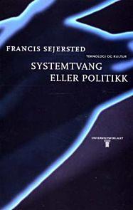 Systemtvang eller politikk