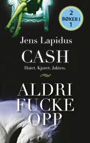 Cash : hatet, kjøret, jakten ; Aldri fucke opp