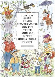 Claus Climbermouse and the other animals in the Huckybucky Forest