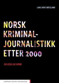Norsk kriminaljournalistikk etter 2000