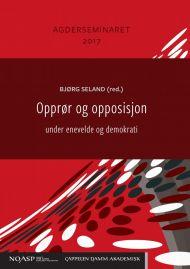 Opprør og opposisjon under enevelde og demokrati