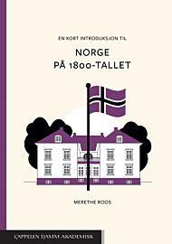 En kort introduksjon til Norge på 1800-tallet