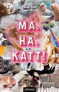 MÃ¥. Ha. Katt!
