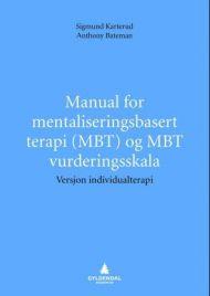Manual for mentaliseringsbasert terapi (MBT) og MBT vurderingsskala
