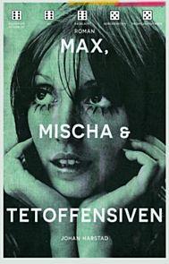 Max, Mischa & Tetoffensiven