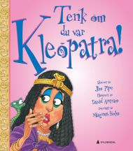 Tenk om du var Kleopatra