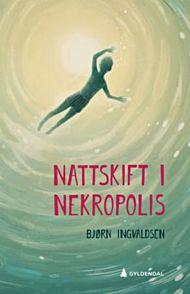Nattskift i Nekropolis