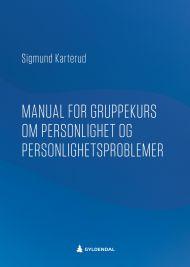 Manual for gruppekurs om personlighet og personlighetsforstyrrelser