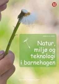 Natur, miljø og teknologi i barnehagen