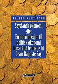 Saysiansk økonomi, eller En introduksjon til politisk økonomi basert på teoriene til Jean-Baptiste S