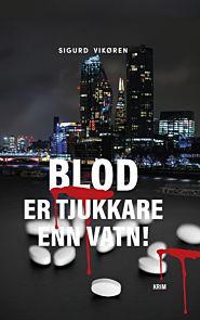 Blod er tjukkare enn vatn!