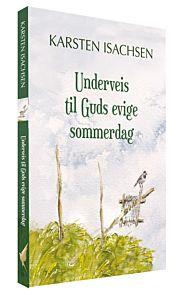 Underveis til Guds evige sommerdag