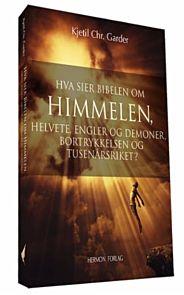 Hva sier Bibelen om himmelen, helvete, engler og demoner, bortrykkelsen og tusenårsriket