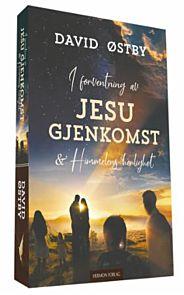 I forventning av Jesu gjenkomst & himmelens herlighet