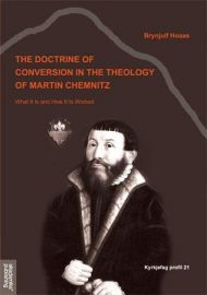 The doctrine of conversion in the theology of Martin Chemnitz