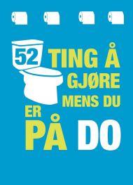 52 ting å gjøre mens du er på do