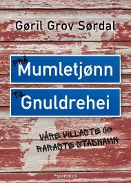 Frå Mumletjønn til Gnuldrehei