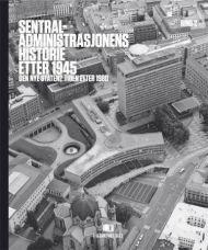 Sentraladministrasjonens historie etter 1945. Bd. 2