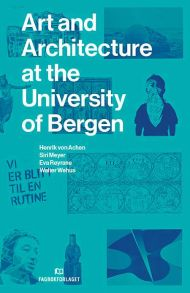 Art and architecture at the University of Bergen
