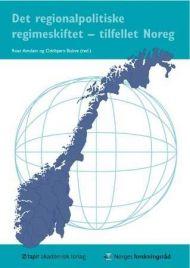 Det regionalpolitiske regimeskiftet - tilfellet Noreg
