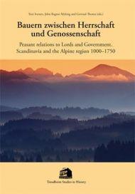 Bauern zwischen Herrschaft und Genossenschaft = Peasant relations to lords and government