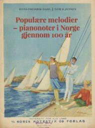 Populære melodier - pianonoter i Norge gjennom 100 år