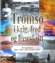 Tromsø i krig, fred og fremskritt