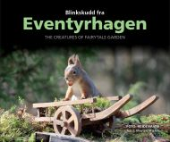 Blinkskudd fra Eventyrhagen = The creatures of Fairytale garden