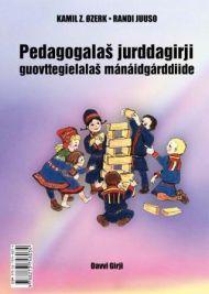 Pedagogalas jurddagirji guovttegielalas mánáidgárddiide = Pedagogisk idébok for tospråklige barnehag