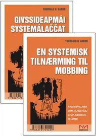 En systemisk tilnærming til mobbing = Givssideapmái systemálaccat lahkonit : bargobirrasat givssidea