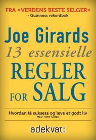 Joe Girards 13 essensielle regler for salg