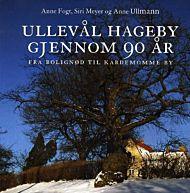 Ullevål Hageby gjennom 90 år