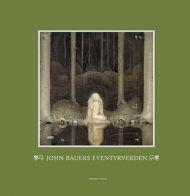 John Bauers eventyrverden