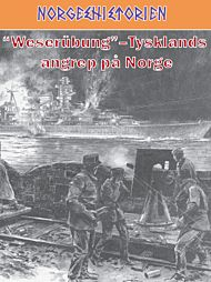 Weserübung - Tysklands angrep på Norge