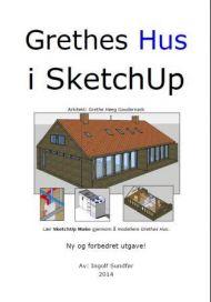 Grethes hus i SketchUp