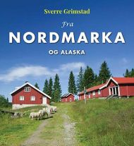 Fra Nordmarka og Alaska