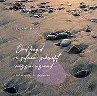Ord hogd i stein, skrift rissa i sand